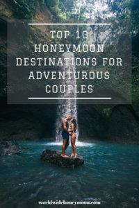 Top 10 Honeymoon Destinations for Adventurous Couples Pinterest Graphic: couple kissing in front of waterfall