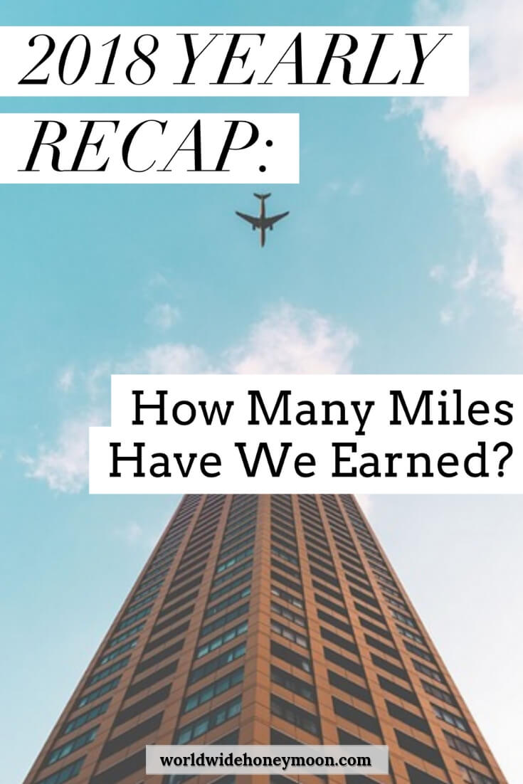 2018 Yearly Recap- How Many Miles Have We Earned-