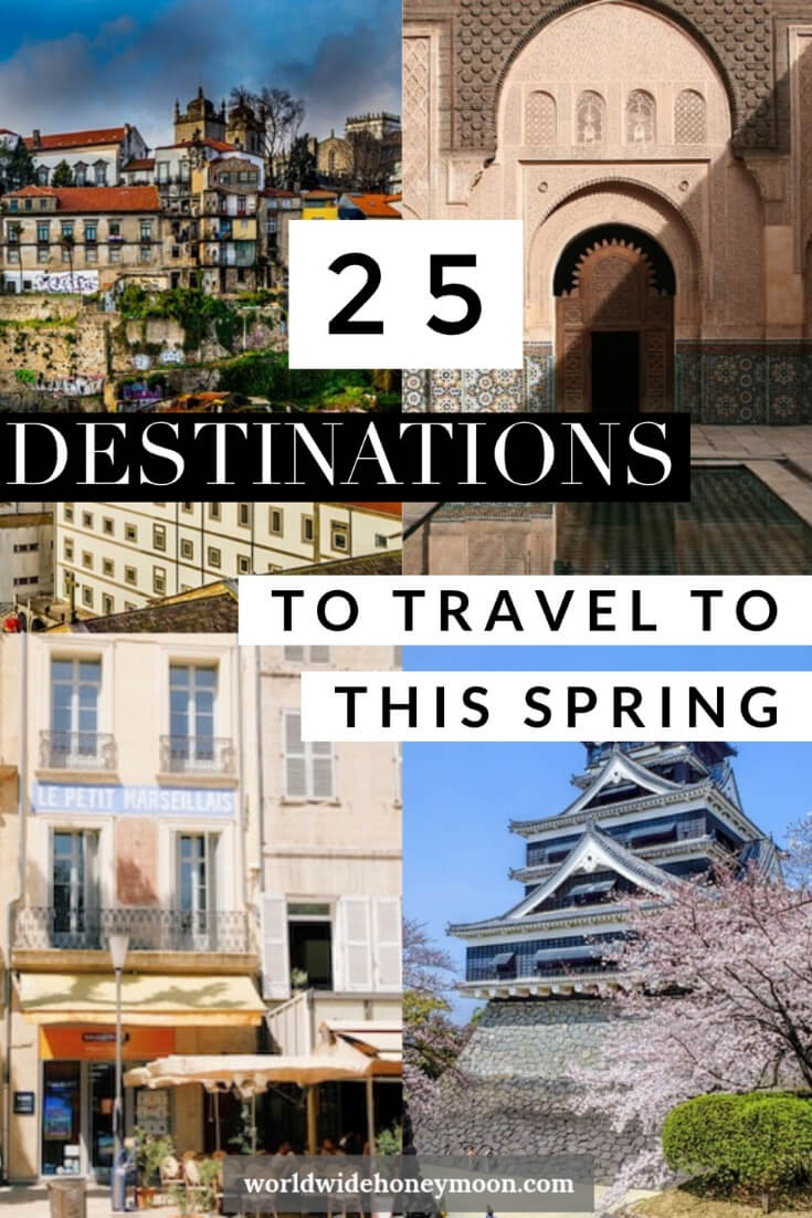 25 Destinations to Travel to This Spring Pin