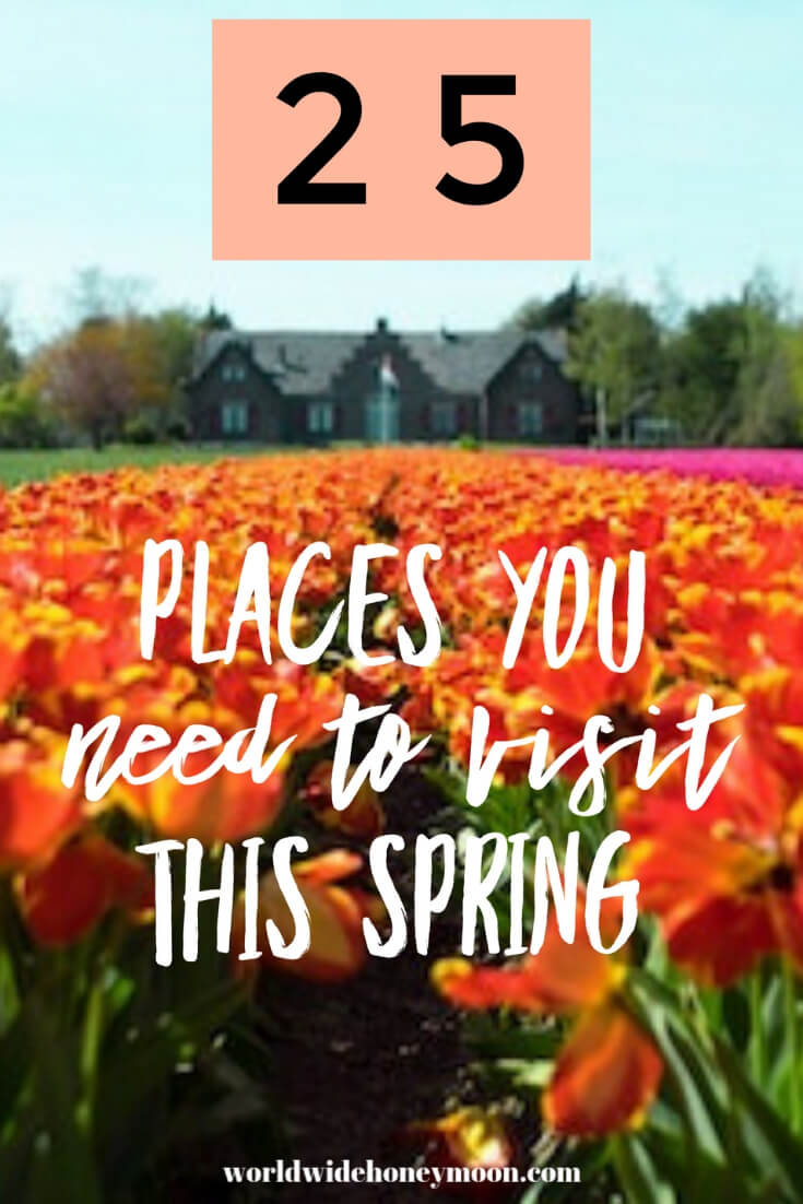 25 Places You Need to Visit This Spring