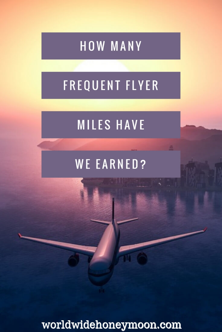 How Many Frequent Flyer Miles Have We Earned