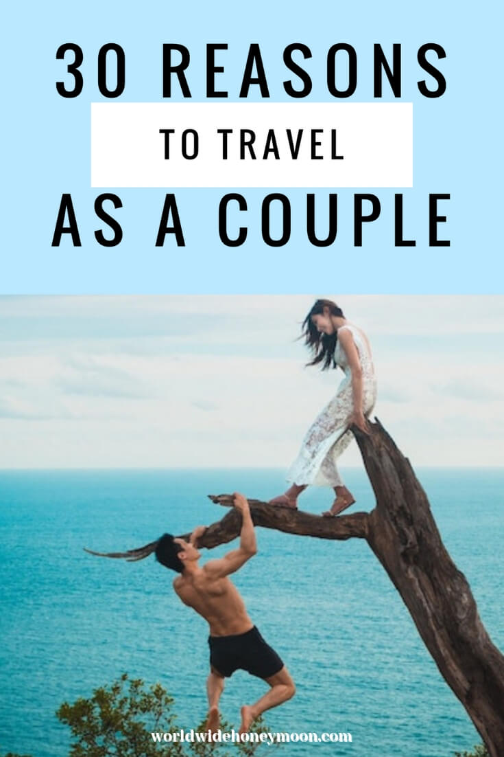 30 Reasons to Travel as a Couple Pinterest Pin2