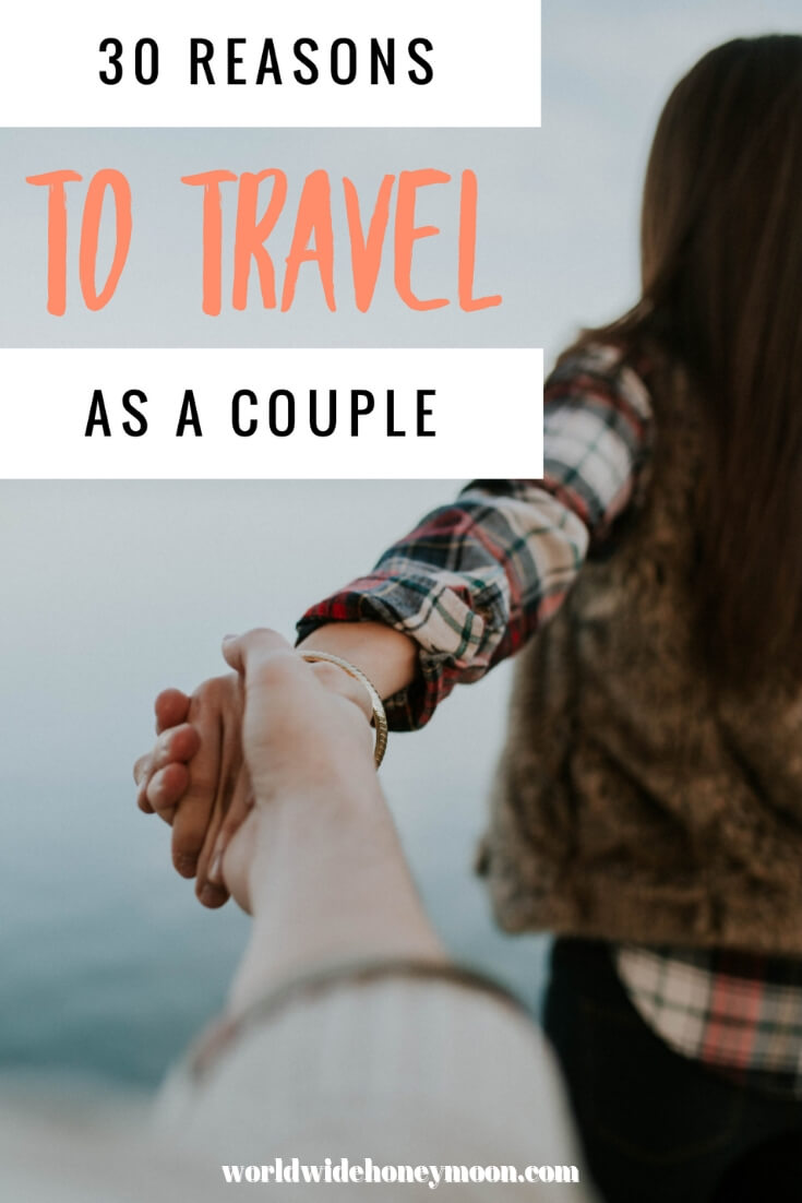 Pinterest Pin 30 Reasons to Travel as a Couple