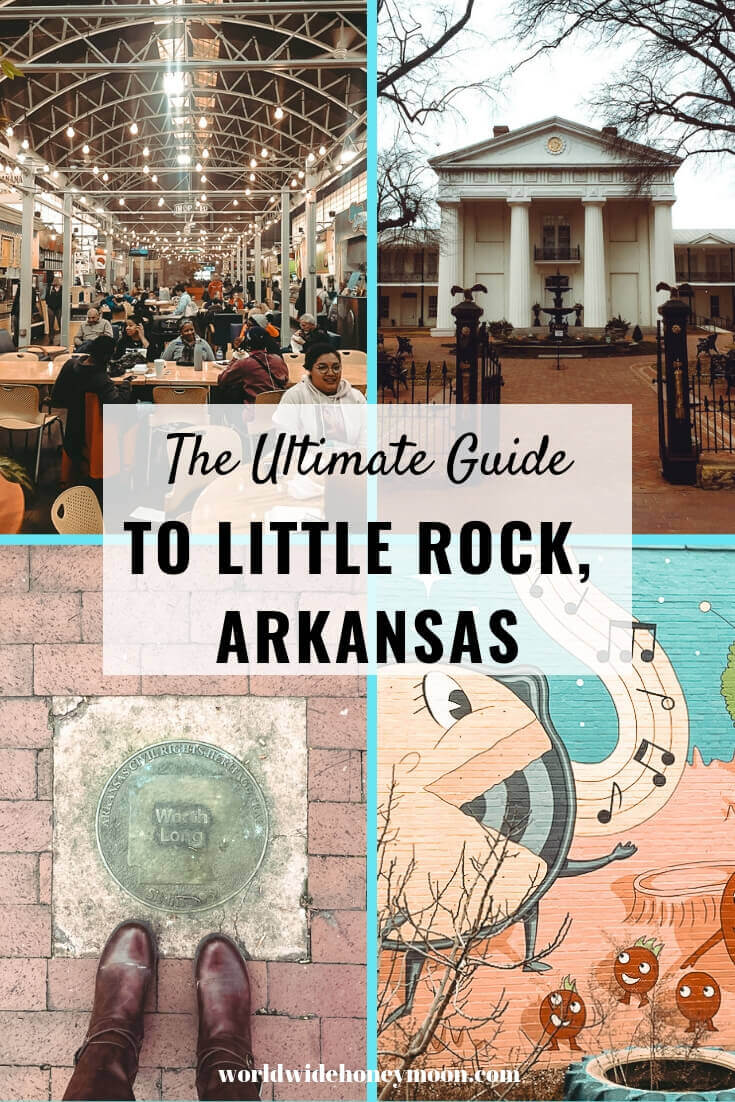 The Ultimate Guide to Little Rock, Arkansas
