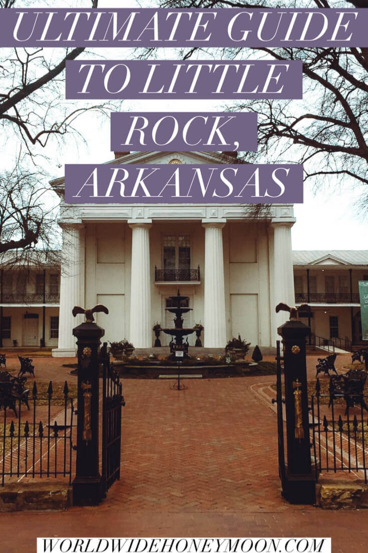 Ultimate Guide to Little Rock, Arkansas - Little Rock Itinerary