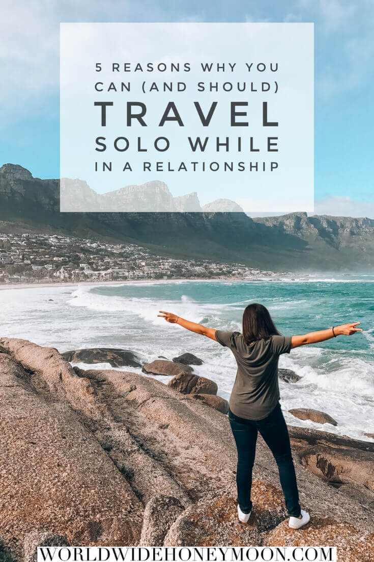 Why You Should Travel Solo While in a Relationship