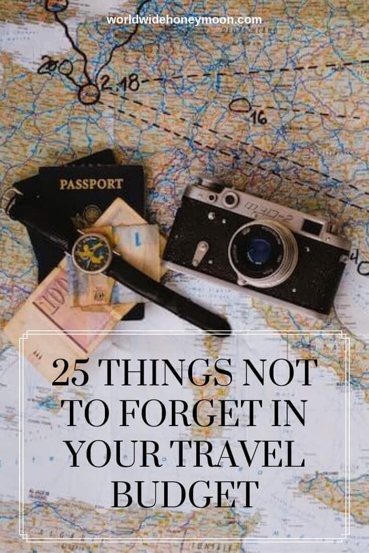 25 Things Not to Forget in Your Travel Budget