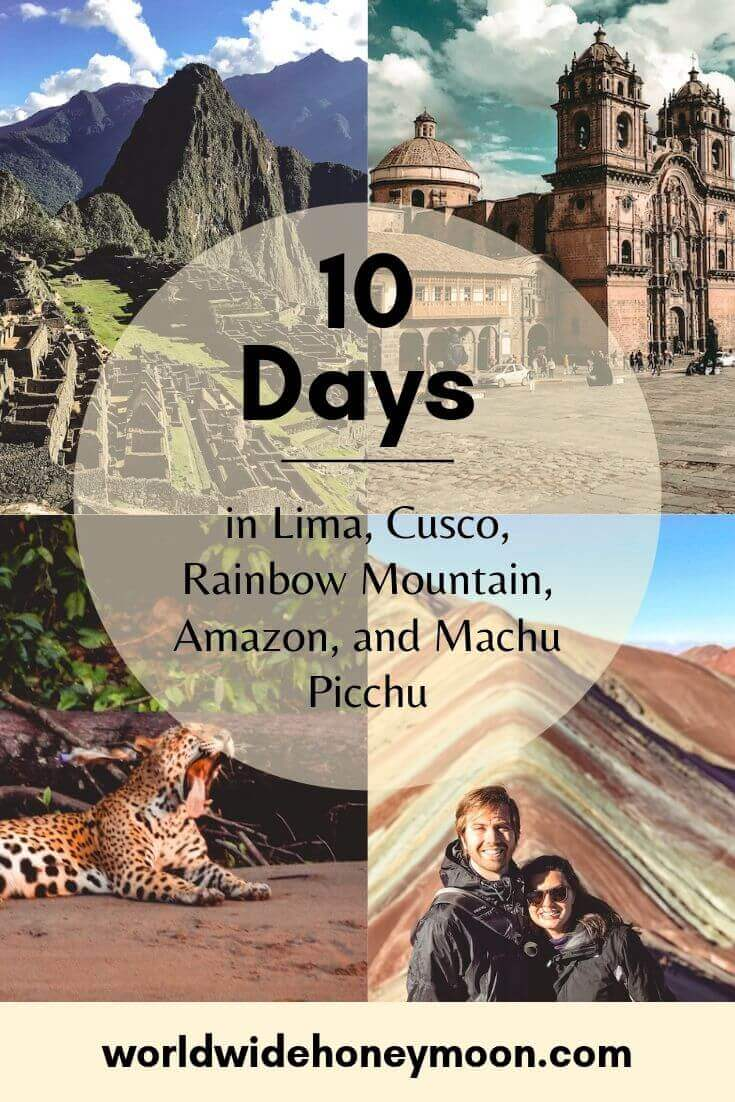 10 Days in Lima, Cusco, Rainbow Mountain, Amazon, and Machu Picchu, Peru - 10-day Peru itinerary