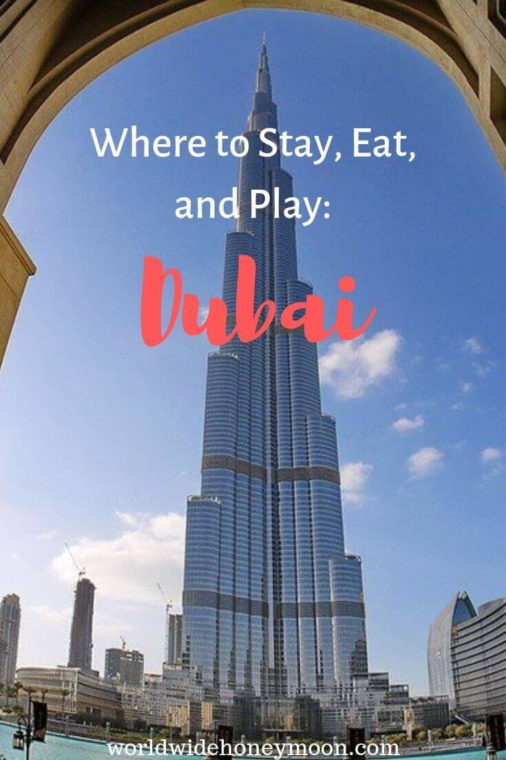Where to Stay, Eat, and Play- Dubai