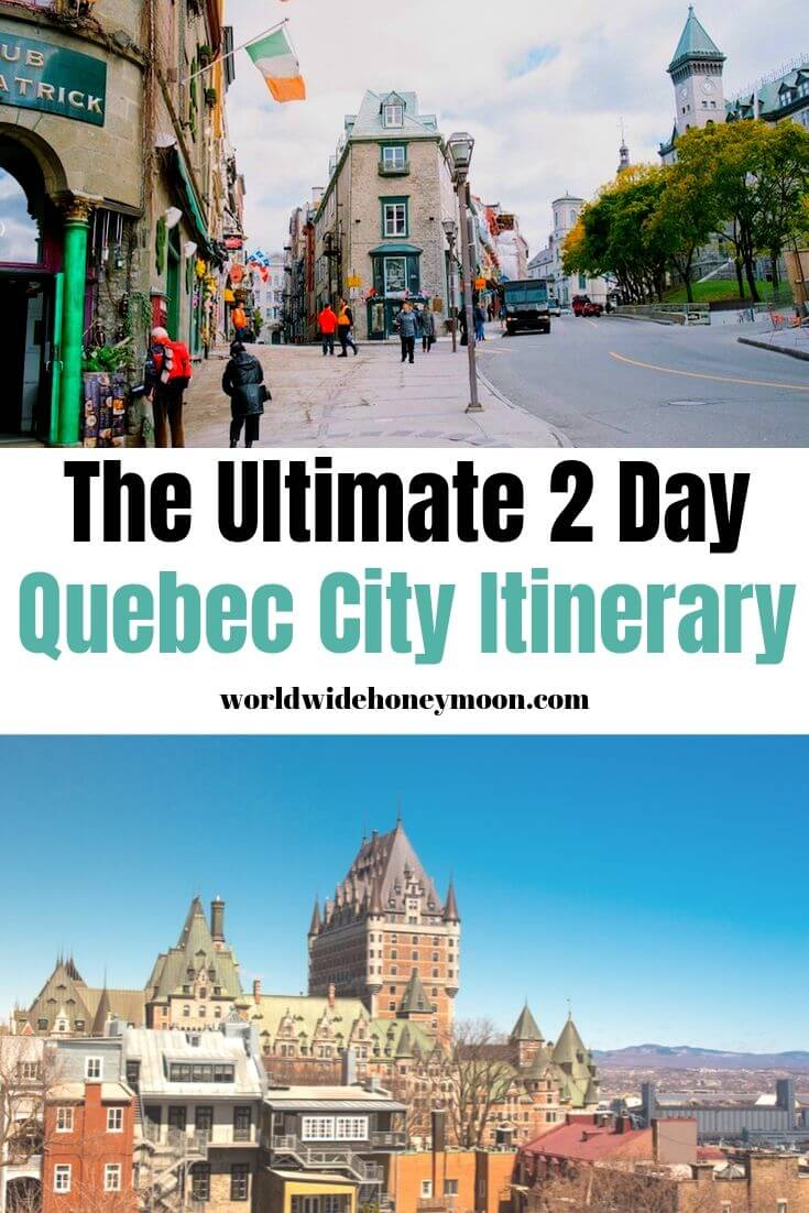 The Ultimate 2 Day Quebec City Itinerary