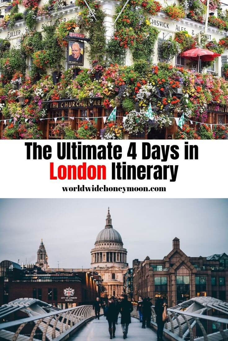 The Ultimate 4 Days in London Itinerary
