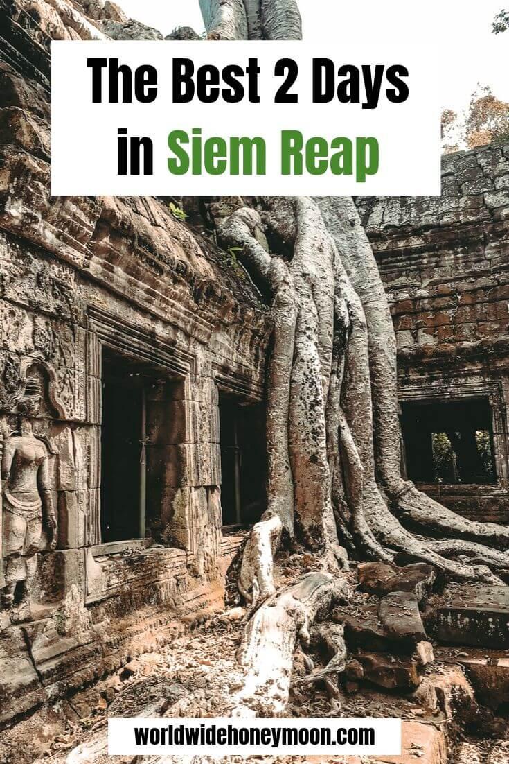 The Best 2 Days in Siem Reap