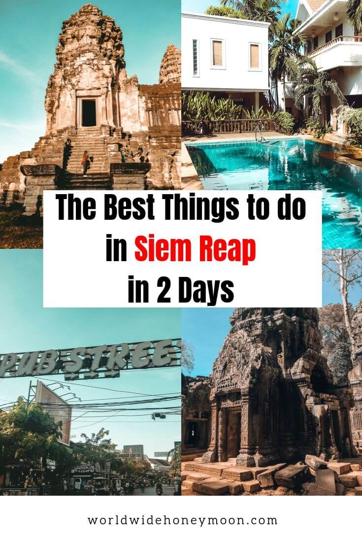 The Best Things to do in Siem Reap in 2 Days