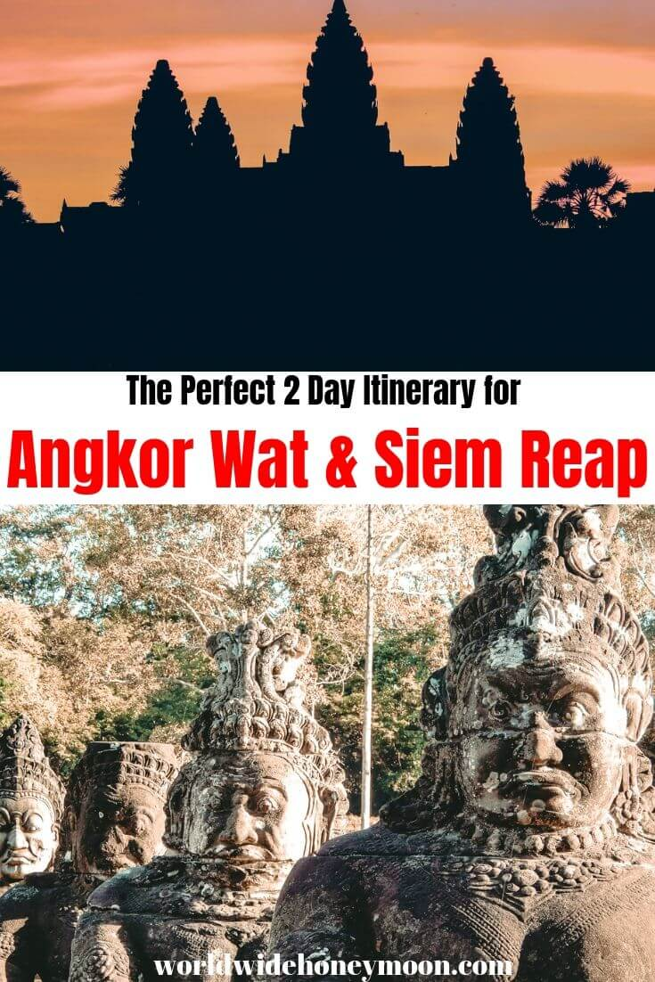 The Perfect 2 Day itinerary for Angkor Wat and Siem Reap