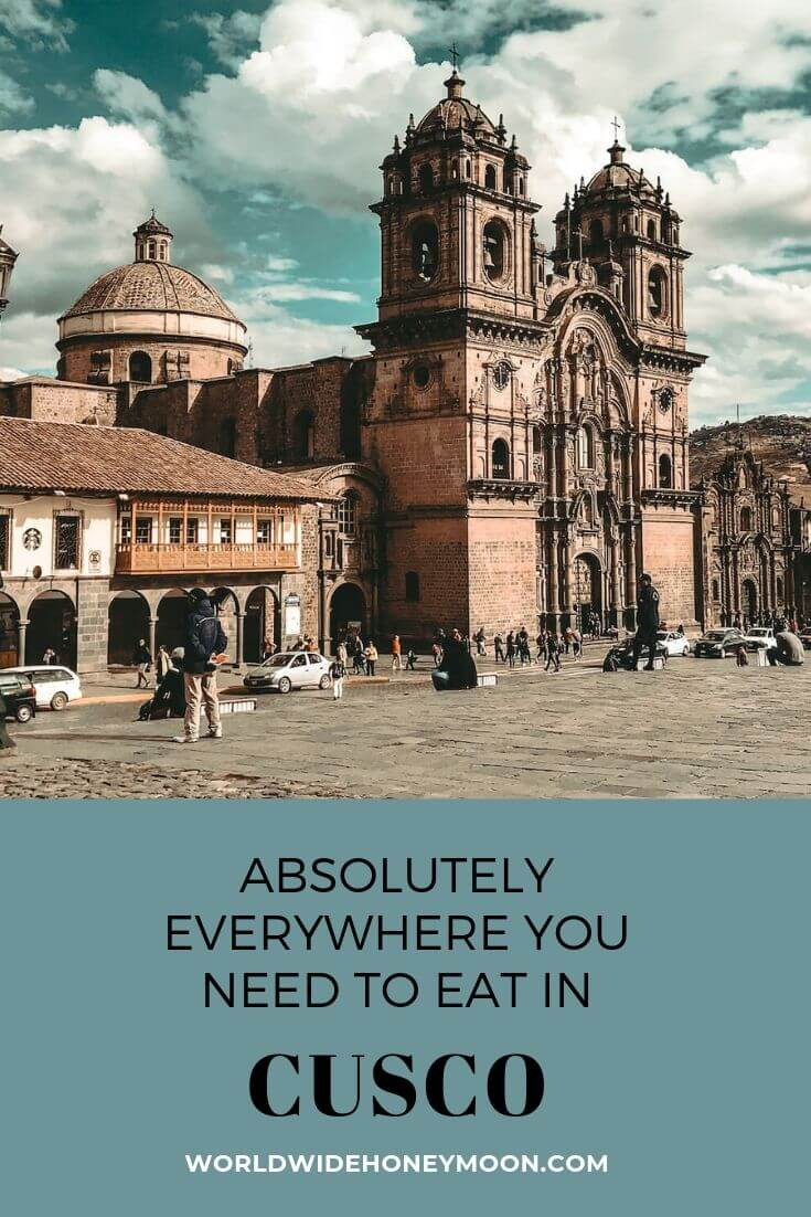 Absolutely Everywhere you need to eat in Cusco