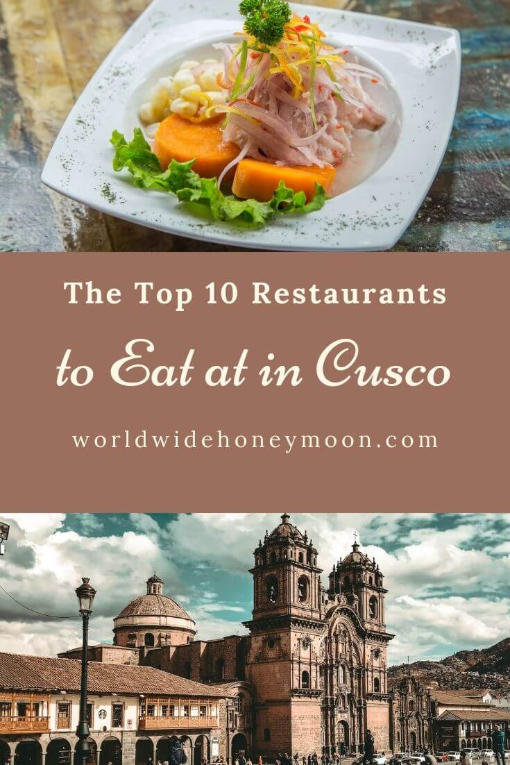 Top 10 Restaurants to Eat at in Cusco