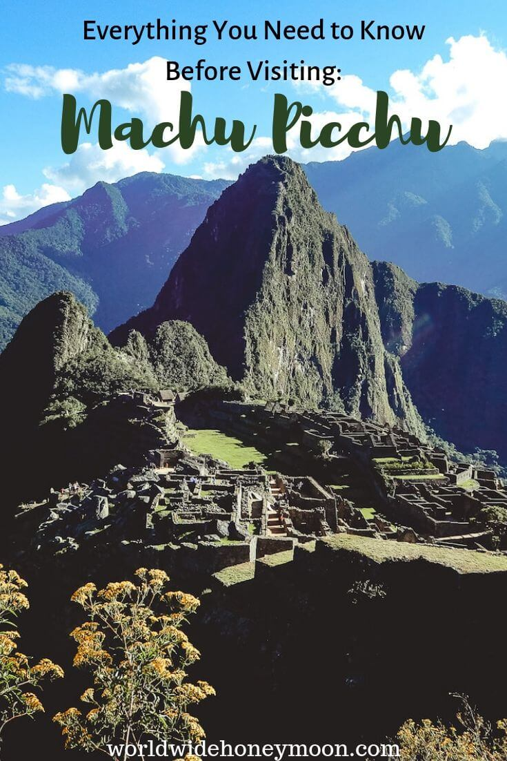 Everything You Need to Know Before Visiting Machu Picchu