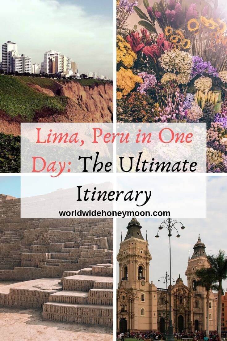 Lima, Peru in One Day - The Ultimate Itinerary