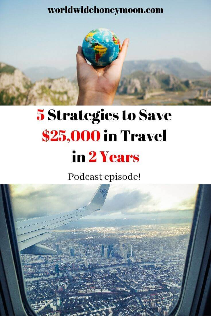 5 Strategies to Save $25,000 in Travel in 2 Years