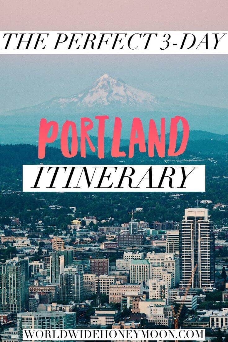 The Perfect 3-Day Portland Itinerary