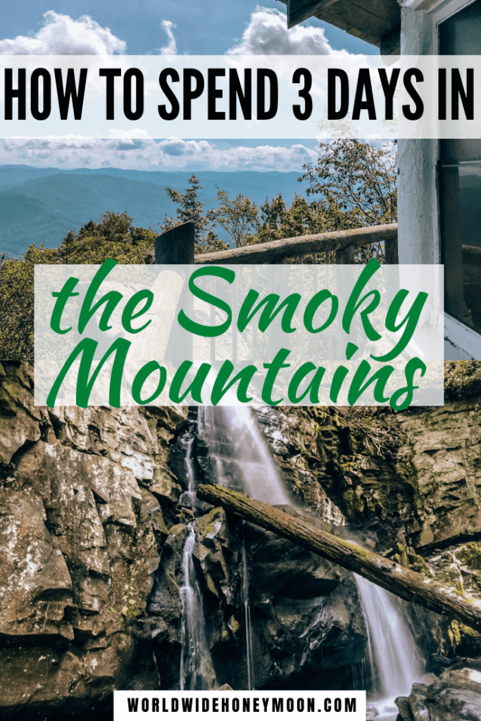 3 day Smoky Mountain itinerary | Great Smoky Mountains Tennessee | Great Smoky Mountains Vacation | Great Smoky Mountains Hiking | Great Smoky Mountains Tennessee Things to do | 3 Days in the Smoky Mountains | Gatlinburg Tennessee Things to do | Gatlinburg Tennessee Cabins | Pigeon Forge Tennessee Things to do in | Tennessee Guide | Great Smoky Mountains National Park Hiking | National Parks | Weekend in the Smoky Mountains | Great Smoky Mountains Weekend