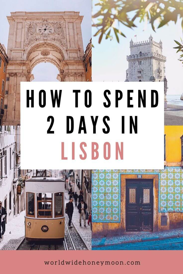How to Spend 2 Days in Lisbon - Lisbon, Portugal - Top Things to do in Lisbon - Lisbon Guide - 2 Day Lisbon Itinerary
