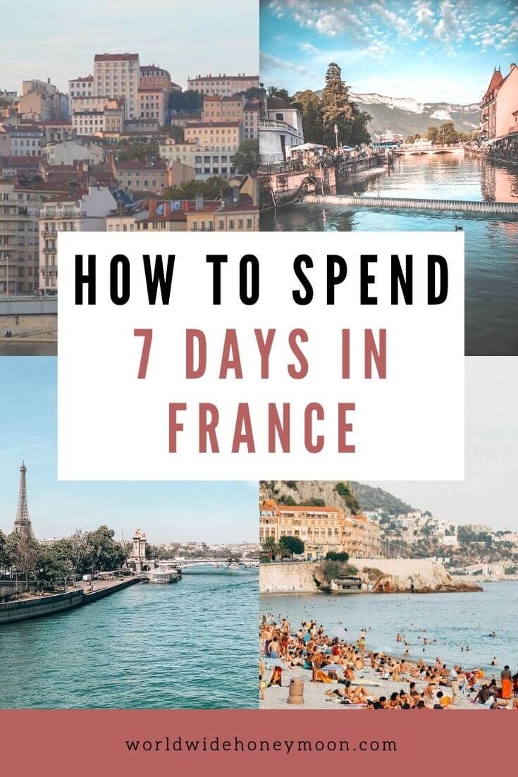 How to Spend 7 Days in France - France Itinerary - France Guide - 1 Week in France