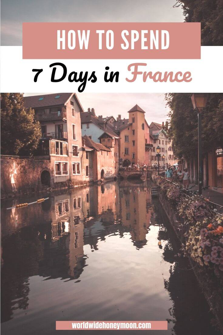 How to Spend 7 Days in France - France Itinerary - One Week In France Itinerary