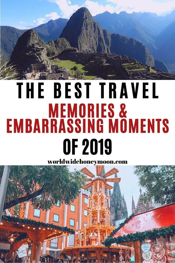 The Best Travel Memories & Embarrassing Moments of 2019