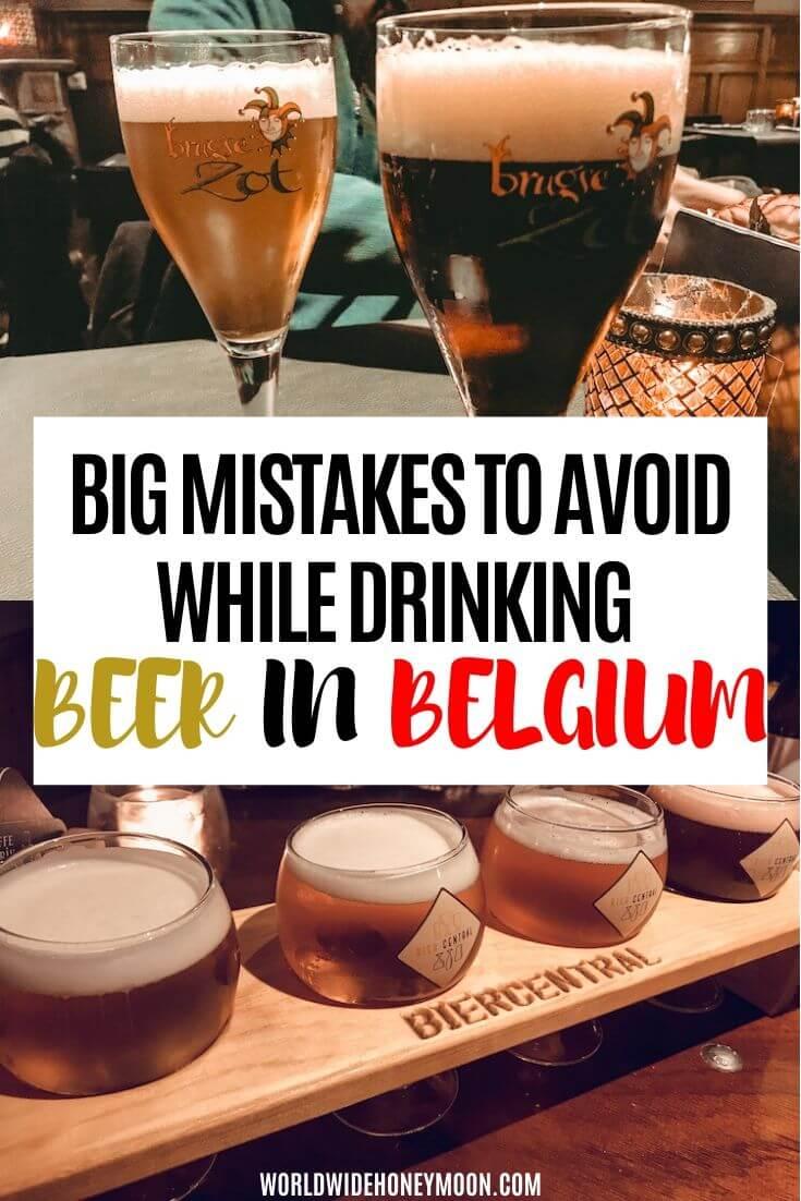 Big Mistakes to Avoid While Drinking Beer In Belgium - Travel to Belgium - Bruges Belgium - Antwerp Belgium - Brussels Belgium Travel
