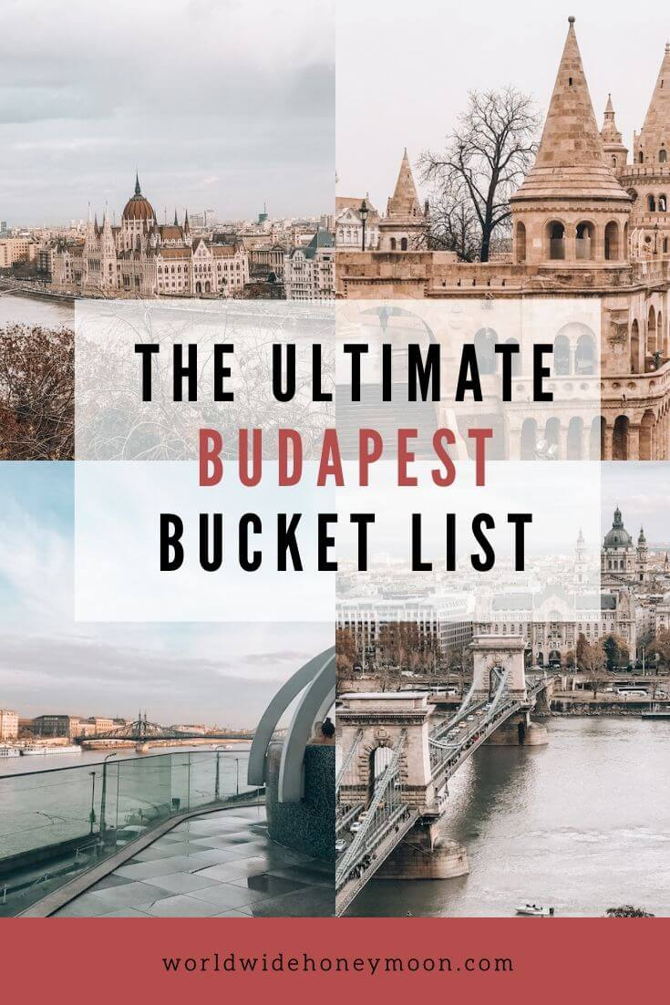 Budapest Bucket List | Photos top right going clockwise: Fisherman's Bastion, Chain Bridge over the Danube showing the Pest side, Rooftop view from Rudas Baths of the bath and Liberty Bridge over the Danube, Danube River and Parliament Building