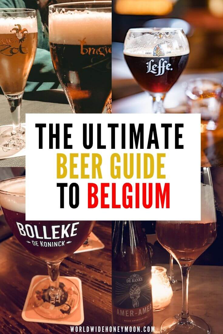The Ultimate Beer Guide to Belgium - Travel to Belgium - Bruges Belgium - Antwerp Belgium - Brussels Belgium Travel