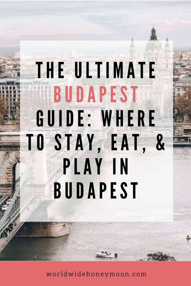 The Ultimate Budapest Guide - Budapest in 4 Days -Budapest Travel - Best Budapest Baths - Budapest Hungary Travel - Budapest Hotels