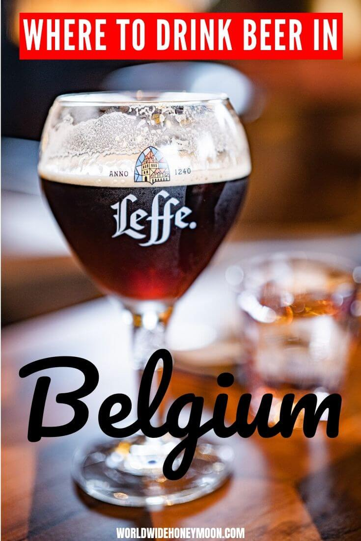 Where to Drink Beer in Belgium Travel to Belgium - Bruges Belgium - Antwerp Belgium - Brussels Belgium Travel