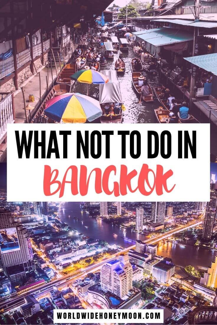 What Not to do in Bangkok   Things to do in Bangkok   Bangkok Thailand Things to Do   Bangkok Travel   Bangkok Thailand Travel Tips #bangkok #bangkokthailand #thailandtravel #southeastsaia