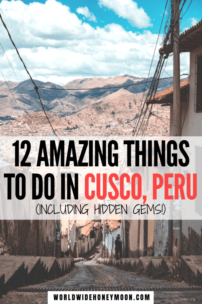 These are hands down the best things to do in Cusco Peru | Cusco Peru Things to do | Top Things to do in Cusco | Free Things to do in Cusco | Cusco Peru Photography | Cusco Hidden Gems | Cusco Peru Food | Cusco Peru Hotels | Cusco Peru Market | Cusco Peru Travel | Machu Picchu | Rainbow Mountain | Sacred Valley | Travel tips for Cusco | Peru Travel Itinerary #peru #cusco #machupicchu #sacredvalley #cuscoperu