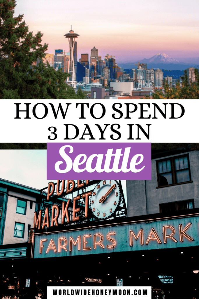 This is how to spend 3 Days in Seattle including a visit to Pike Place Market and the Space Needle (pictured above).