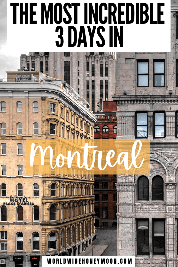 How to spend the perfect 3 days in Montreal | 3 Days in Montreal Canada | Montreal Canada 3 Days | Montreal Canada Itinerary | Montreal Travel | Weekend in Montreal | Weekend in Montreal Things to do in | Things to do in Montreal | Montreal Girls Weekend | Montreal Weekend Trip | Bachelorette Party in Montreal | Montreal Travel Guide | Montreal Weekend Getaway | Montreal Travel Tips | North America Destinations | Canada Destinations