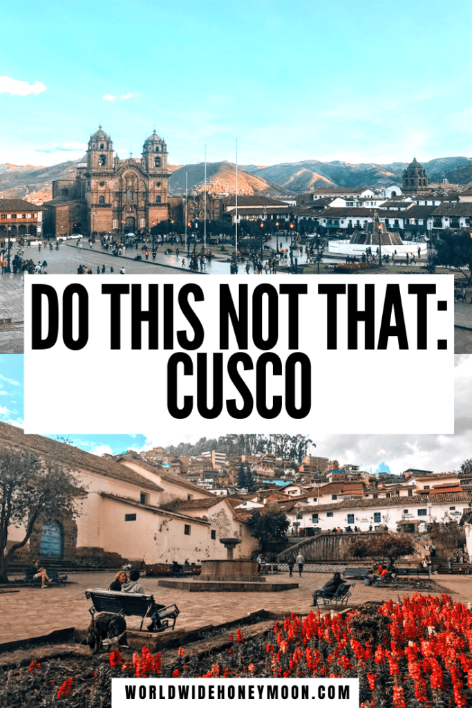 This is the ultimate Do This NOT That guide to Cusco Peru | Cusco Travel Guide | Cusco Peru Travel Guide | Travel to Cusco | Traveling to Cusco | Things to do in Cusco Peru | Best Things to do in Cusco | What NOT to do in Cusco | What to do in Cusco Peru | Cusco Peru Travel Tips | Cusco Peru Things to do #thingstodoincusco #cuscoperu #perutravel #cuscotravelguide