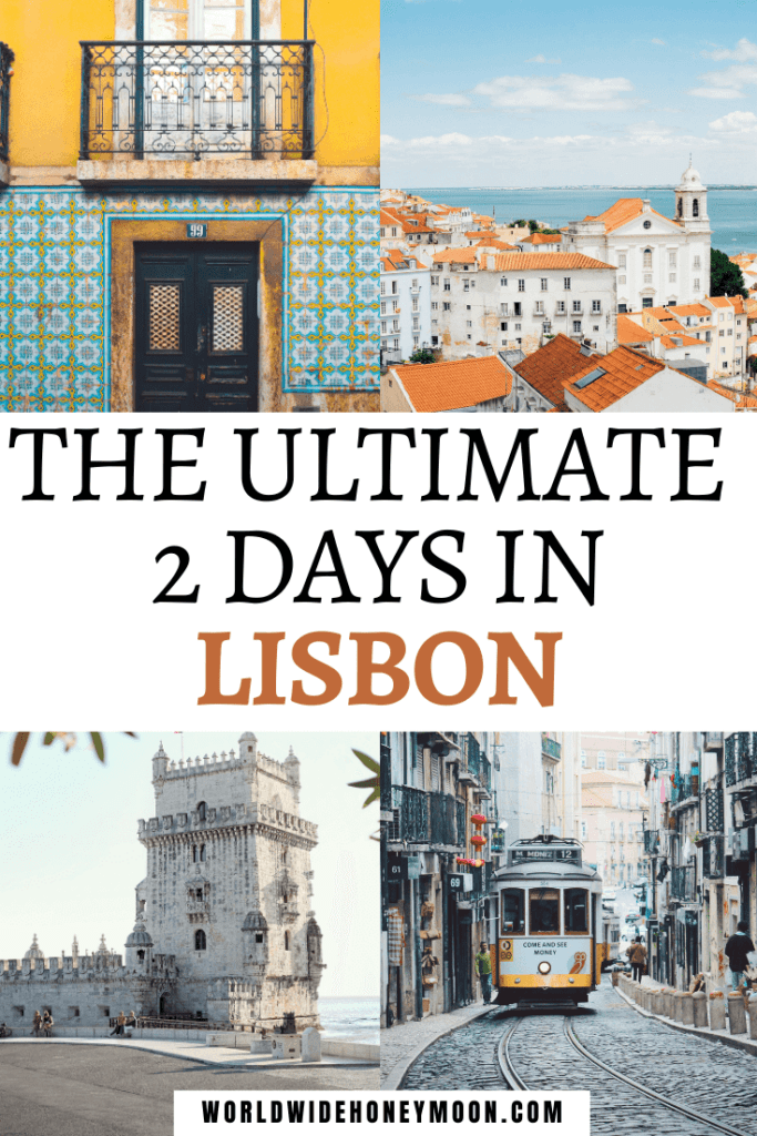 The Ultimate 2 Days in Lisbon | Top Right going clockwise photos: bird's eye view of Lisbon, trolley, Belem Tower, colorful yellow wall with green/blue tile