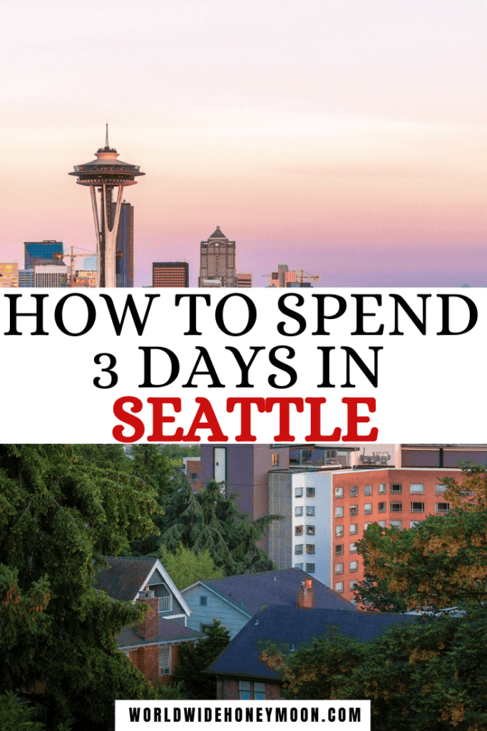 How to Spend 3 Days in Seattle | Photo includes Seattle at sunset with the Space Needle