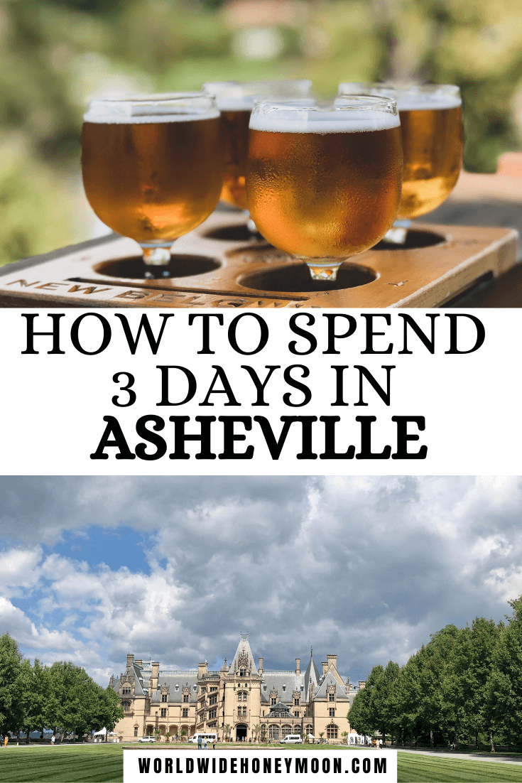 Spend 3 days in Asheville and visit spots like breweries and the Biltmore Estate