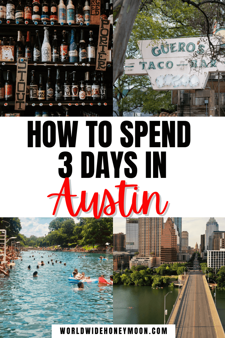 How to Spend 3 Days in Austin: Photos top right clockwise: Taco stand, bridge into Austin, people floating and swimming in Barton Springs, and beers on a shelf at a brewery