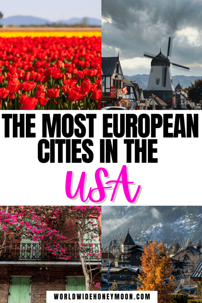 European Cities in the US: Top right clockwise photos: Solvang windmill, Leavenworth, WA in the fall, up close of flowers on a balcony in New Orelans, and tulips in Skagit Valley