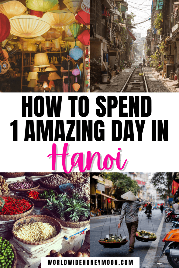 How to Spend 1 Amazing Day in Hanoi | Photos top right going clockwise: train alley, person wearing a conical hat and walking while holding a stick with two baskets balanced on it full of fruits and veggies, up close photo of fruits and veggies at a market, and a lamp store