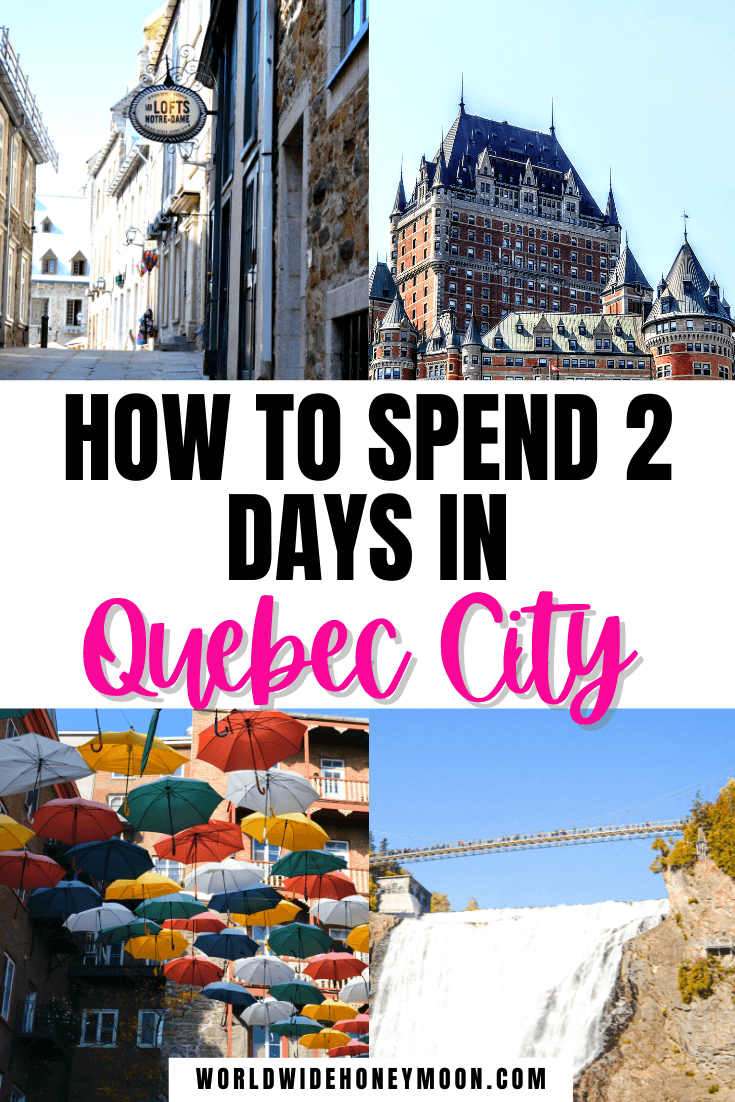 How to Spend 2 Days in Quebec City | Photos top right going clockwise: Chateau Frontenac, Montmorency Falls, umbrellas over a street, and an old street