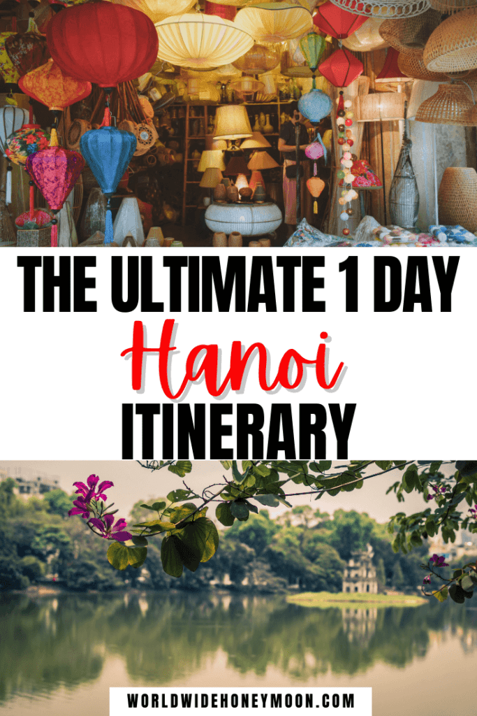 Ultimate 1 Day Hanoi Itinerary - Top photo is a shop full of lamps and the bottom is Hoan Kiem Lake with a tree with purple blossoms in the foreground