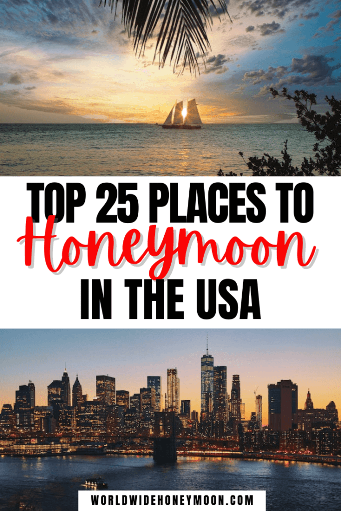 Top 25 Places to Honeymoon in the USA