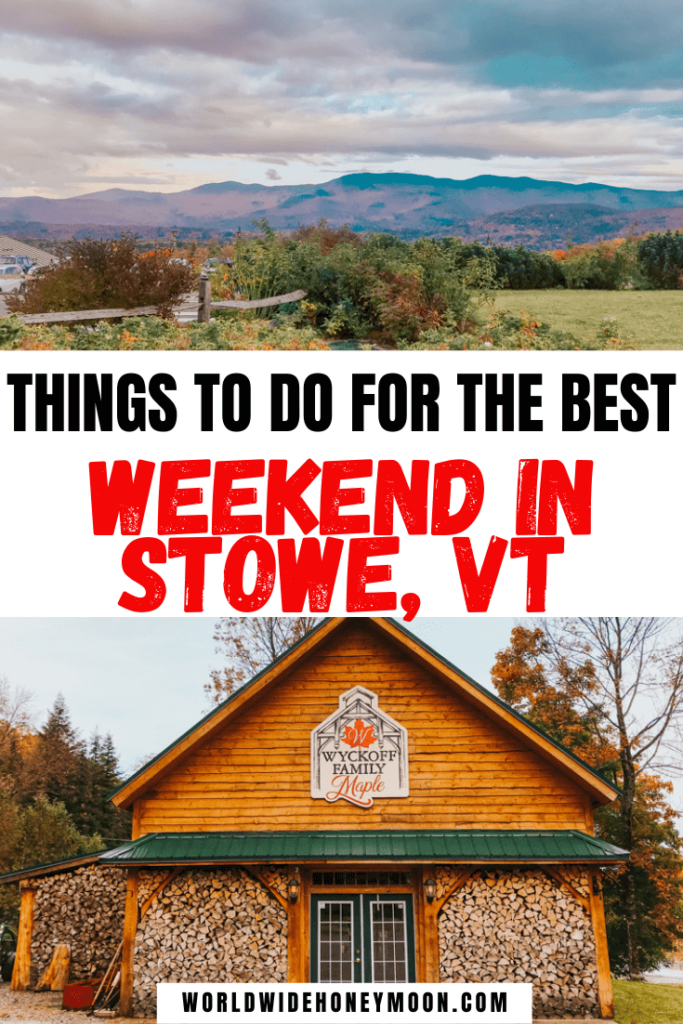 Things to do for the Best Weekend in Stowe Vt