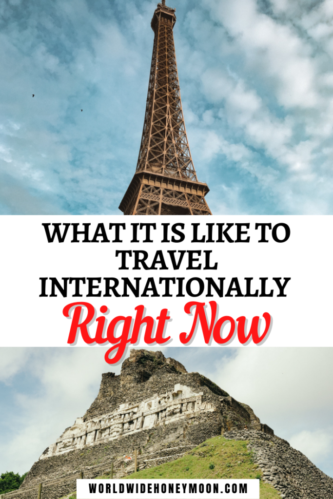 What is it like to travel internationally right now